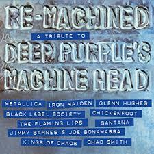 - Re-Machined - A Tribute To <b>Deep Purple's</b> Machine Head by ...