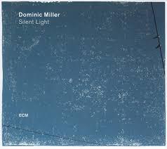<b>Dominic Miller</b> - <b>Silent</b> Light (2017, CD) | Discogs