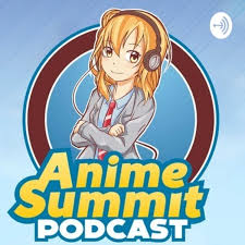 Anime Summit Podcast
