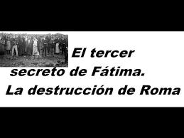 Resultado de imagen de El tercer secreto de Fátima,¿ la destrucción total de Roma?