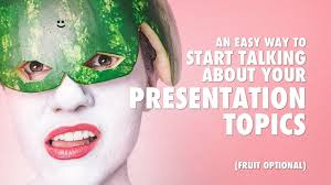 an easy way to start talking about your presentation topics an easy way to start talking about your presentation topics