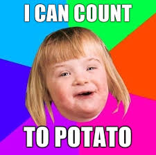 I Can Count to Potato | Know Your Meme via Relatably.com