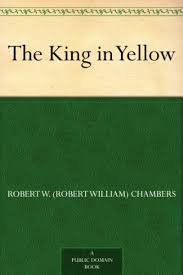 The King in Yellow - Kindle edition by <b>Robert W</b>. (<b>Robert William</b> ...