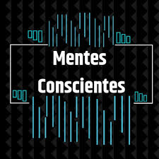 Mentes Conscientes Podcast