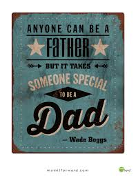 It Takes Someone Special to be a Dad - Mom it Forward