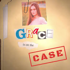 Grace is on the Case