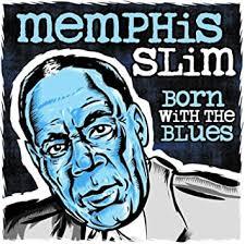 <b>Memphis Slim</b> - <b>Born</b> With the Blues - Amazon.com Music