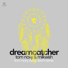 <b>Dream Catcher</b> (Tom Novy <b>Deep</b> Tech Remix) [Kontor Records ...