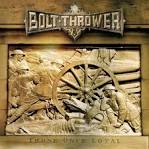 Those Once Loyal album by Bolt Thrower