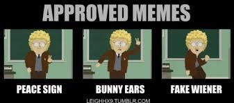 Approved Memes - Funny PIcs #lol #southpark #humor #funny #meme … via Relatably.com