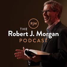 The Robert J. Morgan Podcast
