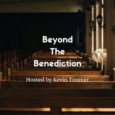Beyond The Benediction