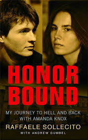 honor bound my journey to hell and back amanda knox honor bound my journey to hell and back amanda knox raffaele sollecito andrew gumbel 9781451696394 com books