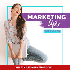 Marketing Tips With Meliss Podcast
