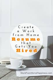 best images about resumes job searching resume create a work from home resume that gets you hired