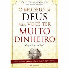 livro o modelo de deus para voc ecirc ter muito dinheiro c thomas c thomas anderson undefined loading zoom