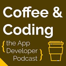 Coffee & Coding: the App Developer Podcast
