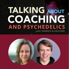 Talking about Coaching & Psychedelics