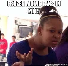 frozen movie fans in 2015 - Confused Black Girl | Meme Generator via Relatably.com