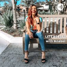 Let's BE REAL with Anabel!