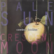 <b>Cowboy Junkies</b> - <b>Pale</b> Sun, Crescent Moon (1993, CD) | Discogs