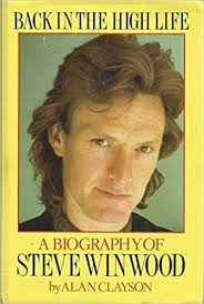 <b>Back</b> In The High Life: A Biography Of <b>Steve Winwood</b>: Amazon.co ...