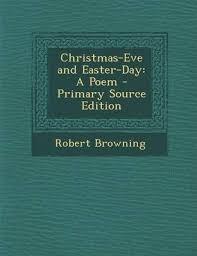 <b>Christmas</b>-<b>Eve</b> and Easter-Day : <b>Robert Browning</b> : 9781289714024