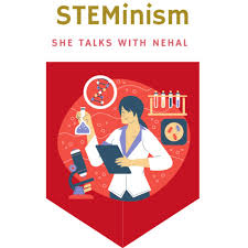 STEMinism- She Talks with Nehal Sindhu