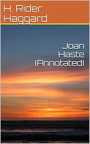 <b>Joan</b> Haste by <b>H Rider Haggard</b>