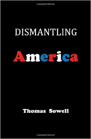 amazon com  dismantling america  and other controversial essays    amazon com  dismantling america  and other controversial essays        thomas sowell  books