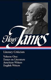 henry james  literary criticism  essays on literature  american    henry james  literary criticism  essays on literature  american writers  and english writers