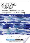 <b>Mutual</b> Funds: Portfolio Structures, Analysis, Management, and ...