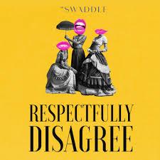 Respectfully Disagree