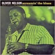 <b>Screamin</b>' the Blues by <b>Oliver Nelson</b> | 888072300132 | CD | Barnes ...