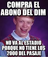 Compra El Abono Del Dim - Bad Luck Brian meme en Memegen via Relatably.com