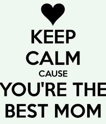 Keep Calm Cause You Are The Best Mom Pictures, Photos, and Images ... via Relatably.com