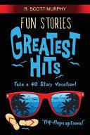 <b>Fun</b> Stories <b>Greatest Hits</b> - R. Scott Murphy - Google Books