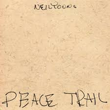 <b>Neil Young</b> – <b>Peace</b> Trail Lyrics | Genius Lyrics
