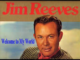 Jim Reeves - <b>Welcome To My World</b> - YouTube
