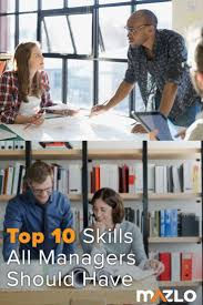 best ideas about team leader skills business our workbook 10 must have life skills for managers