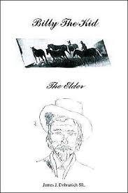 Billy the Kid: The Elder by <b>James J</b>. <b>Dobranich</b> Sr, Paperback ...
