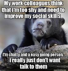Meme Maker - I'm chatty and a easy going person, My work ... via Relatably.com