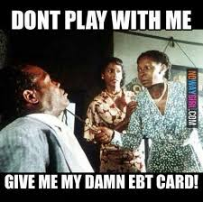 give me my ebt card... color purple meme lol | LOL's that just too ... via Relatably.com