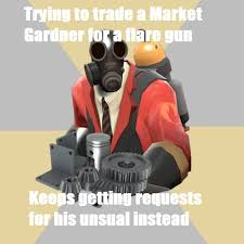 In my opinion, keep your unusual hats in your... - TF2 Memes via Relatably.com