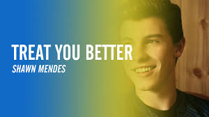 Image result for treat you better by shawn mendes