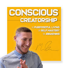 The Conscious Creatorship Podcast with Michael Becker