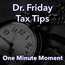 Dr. Friday Tax Tips