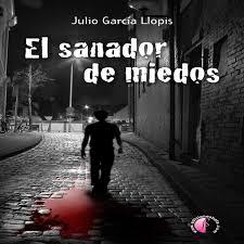 El sanador de miedos de Julio García Llopis