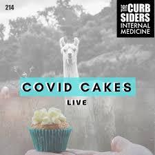 #214 COVID Cakes 3: Llamas, Remdesivir, <b>Strokes, the</b> Future, and ...