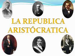 Resultado de imagen para IMAGENES DE LA REPUBLICA ARISTOCRATICA